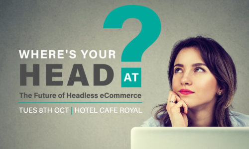 The Future of Headless Commerce: Where's your head at?